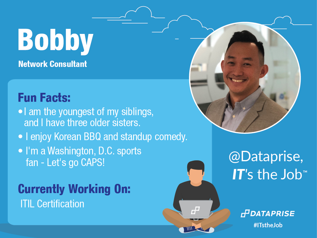 Meet Bobby, a Network Consultant at Dataprise